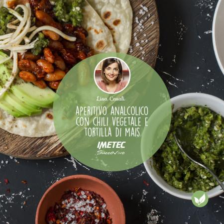 UN'IDEA PER UN APERITIVO DETOX: aperitivo analcolico e tortillas di mais